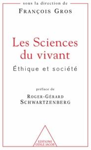 François Gros - Sciences du vivant (Les) - Ethique et société.
