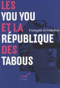 François Grosdidier - Les you you et la République des tabous.