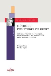 François Grua et Nicolas Cayrol - Méthode des études de droit - Conseils pour le cas pratique, le commentaire, la dissertation et la note de synthèse.