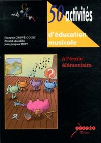 François Gruwé-Court et Roland Leclère - 50 Activités d'éducation musicale - A l'école élémentaire. 2 CD audio