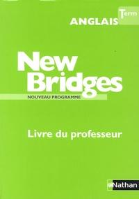 François Guary et Marie Fort-Couderc - Anglais Tle New Bridges - Livre du professeur.
