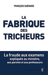 La fabrique des tricheurs - La fraude aux examens expliquée au ministre, aux parents et aux professeurs.pdf
