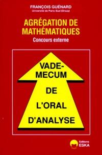 François Guénard - Vade-mecum de l'oral d'analyse - Agrégation de mathématiques, concours externe.