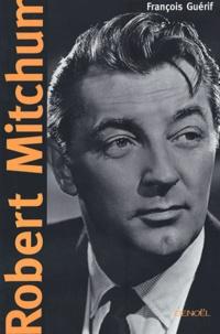 François Guérif - Robert Mitchum.