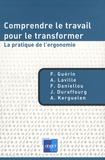 François Guérin et Antoine Laville - Comprendre le travail pour le transformer - La pratique de l'ergonomie.