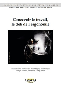 François Guérin et Valérie Pueyo - Concevoir le travail, le défi de l'ergonomie.