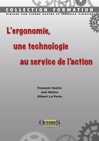 L'ergonomie, une technologie au service de l'action - François Guérin |