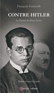 François Guéroult - Contre Hitler - Le destin de Hans Litten.