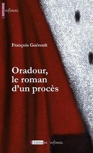 François Guéroult - Oradour, le roman d'un procès.