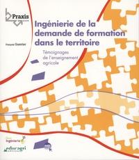 François Guerrier - Ingénierie de la demande de formation dans le territoire - Témoignages de l'enseignement agricole.