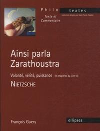 François Guery - Ainsi parla Zarathoustra - Volonté, vérité, puissance (9 chapitres du livre II) - Nietzsche.
