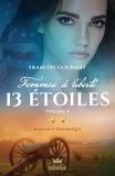 François Guilbault - Femmes de liberté  : 13 étoiles - Vol.2.