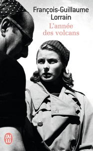 François-Guillaume Lorrain - L'année des volcans.