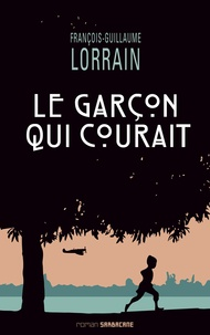 François-Guillaume Lorrain - Le garçon qui courait.