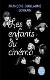 François-Guillaume Lorrain - Les enfants du cinéma.