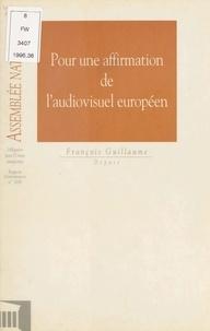François Guillaume et  Assemblée nationale - Pour une affirmation de l'audiovisuel européen.