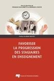 François Guillemette et Monique L'Hostie - Favoriser la progression des stagiaires en enseignement.