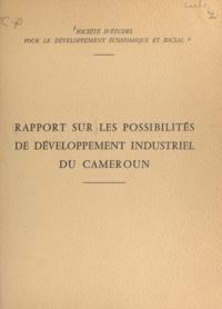 François Guillemin et André Mercier - Rapport sur les possibilités de développement industriel du Cameroun.