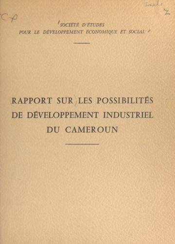 Rapport sur les possibilités de développement industriel du Cameroun