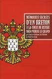 François Guillemot, dit Villebois - Mémoires secrets d'un Breton à la cour de Russie sous Pierre le Grand.