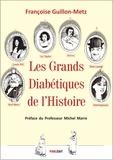 François Guillon-Metz - Les grands diabétiques de l'Histoire.