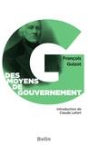 """François Guizot et Editions Belin - Des moyens de gouvernement et d'opposition. Précédé de : """"Le libéralisme de Guizot"""", par Claude Lefort."""