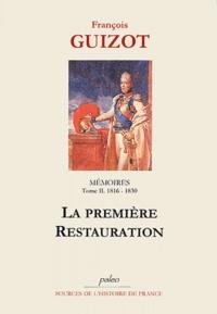 Mémoires pour servir à l'histoire de mon temps.- Tome 2, 1816-1830, La première Restauration - François Guizot  