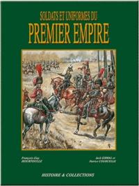 François-Guy Hourtoulle - Soldats et uniformes du Premier Empire.