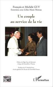 François Guy et Michèle Guy - Un couple au service de la vie.