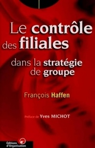 François Haffen - Le contrôle des filiales dans la stratégie de groupe.