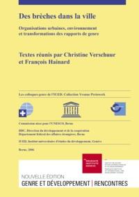 François Hainard et Christine Verschuur - Des brèches dans la ville - Organisations urbaines, environnement et transformation des rapports de genre.