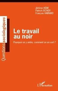 François Hainard - Le travail au noir - Pourquoi on y entre, comment on en sort ?.