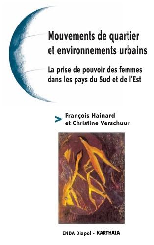 François Hainard et Christine Verschuur - Mouvements de quartier et environnements urbains - La prise de pouvoir des femmes dans les pays du Sud et de l'Est.
