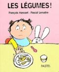 François Hanozet et Pascal Lemaître - Les légumes !.