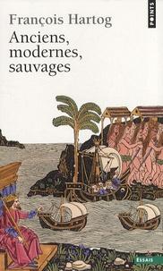 François Hartog - Anciens, modernes, sauvages.