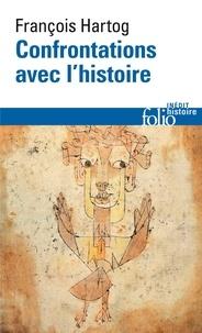 François Hartog - Confrontations avec l'histoire.