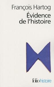 François Hartog - Evidence de l'histoire - Ce que voient les historiens.