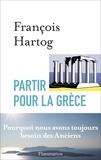 François Hartog - Partir pour la Grèce.
