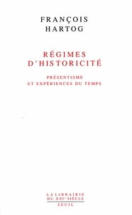 François Hartog - Régimes d'historicité - Présentisme et expériences du temps.