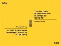"""François Hartog - Trouble dans le présentisme, le temps du Covid-19 - Le Covid et le temps, """"Who is in the driver's seat ?""""."""