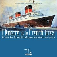 François Hauguel et Patrick Peslier - Mémoire de la French Lines - Quand les transatlantiques partaient du Havre.