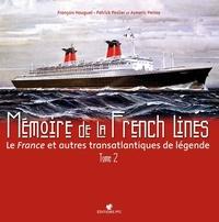 François Hauguel et Patrick Peslier - Mémoire de la French Lines - Le France et autres transatlantiques de légende, Tome 2.
