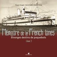 Histoiresdenlire.be Mémoire de la French Lines - Tome 3, étrange destins de paquebot Image