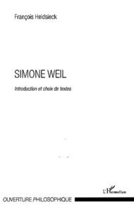 François Heidsieck - Simone Weil - Introduction et choix de textes.