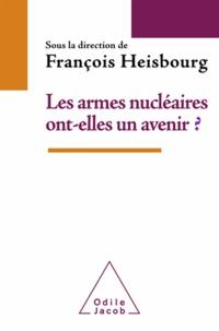 François Heisbourg - Armes nucléaires ont-elles un avenir ? (Les).