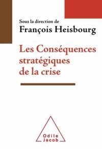 François Heisbourg - Conséquences stratégiques de la crise (Les).