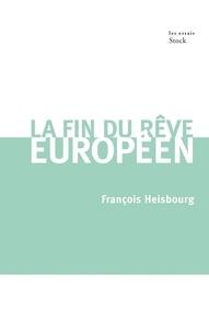 François Heisbourg - La fin du rêve européen.