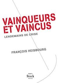 François Heisbourg - Vainqueurs et vaincus - Lendemains de crise.