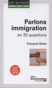 François Héran - Parlons immigration en 30 questions.
