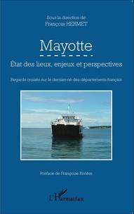 François Hermet - Mayotte - Etat des lieux, enjeux et perspectives : regards croisés sur le dernier-né des départements français.